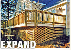 Don't Relocate, Update- expand living area with a deck, addition or garage.